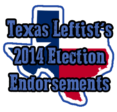 Texas Leftist 2014 Endorsements