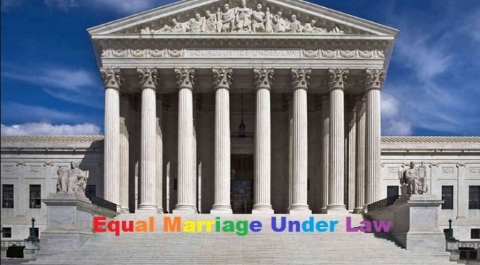 Marriage EQUALIZED:  SCOTUS Strikes Down State Marriage Bans