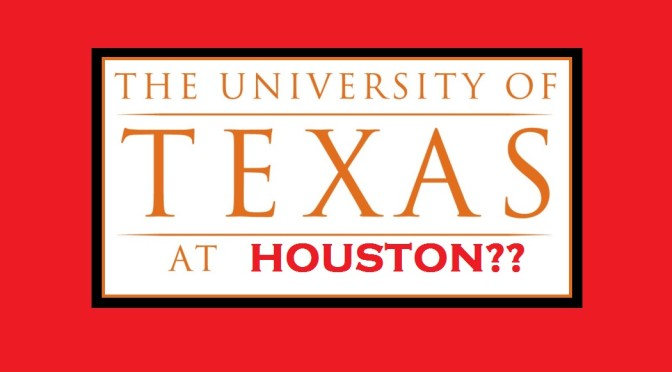 The University of Texas At… Houston??