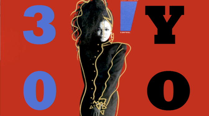Music Musings:  Janet Jackson's Control– 30 Y.O.