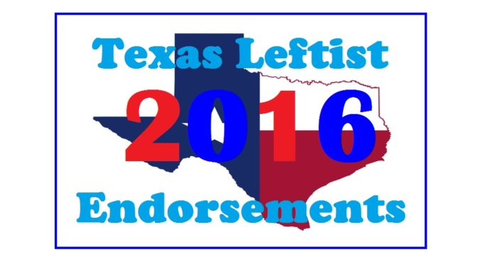 Texas Leftist 2016 Endorsements