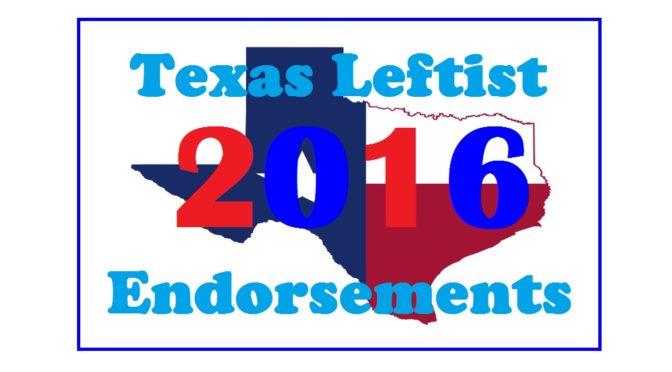 Texas Leftist 2016 Endorsements
