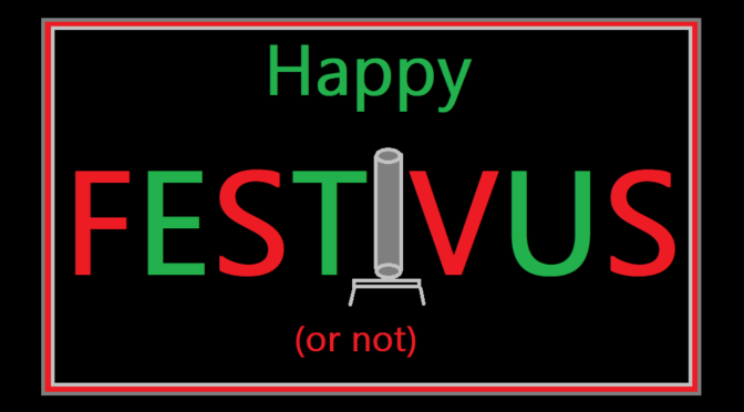 A Festivus Celebration!!  Courtesy of President TRuMP