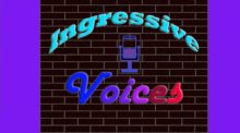 The Ingressive Voices Podcast– Check It Out!!